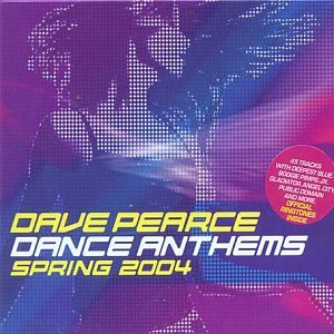 Dave Pearce Dance Anthems Spring 2004
