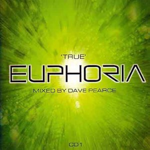 'True' Euphoria - Mixed by Dave Pearce