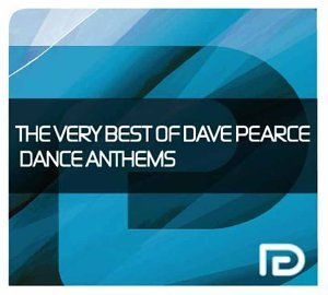 The Very Best of Dave Pearce Dance Anthems