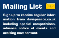 Join the mailing list to receive regular information from davepearce.co.uk including special competitions, advance notice of events, and exciting new content.